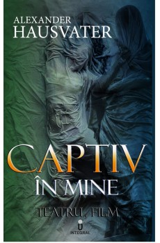 Captiv in mine - Hausvater Alexander