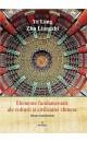 Ediție monocromă -  Elemente fundamentale de cultură și civilizație chineză