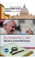 """eBook - Între """"Societatea lui Iisus"""" și… fotbal. Papa Francisc, un Suveran Pontif de tip nou"""