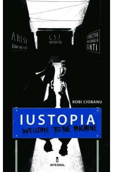 Iustopia - Welcome to the Machine - Ciobanu Robi