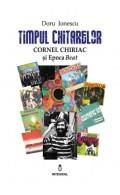 Timpul chitarelor - Cornel Chiriac și Epoca Beat