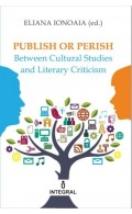 Publish or Perish. Between Cultural Studies and Literary Criticism
