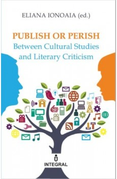 Publish or Perish. Between Cultural Studies and Literary Criticism - Ionoaie Eliana