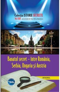 Banatul secret – între România, Serbia, Ungaria și Austria - Boerescu Dan-Silviu