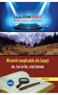 Misterele inexplicabile din Carpați. Aur, Guri de Rai, cetăți-fantomă