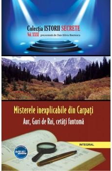 Misterele inexplicabile din Carpați. Aur, Guri de Rai, cetăți-fantomă - Boerescu Dan-Silviu