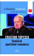 Cristian Țopescu – Seniorul sportului românesc