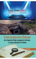 Istoria necunoscută a Dobrogei, de la Tomisul lui Ovidiu la Dervent și cetatea subterană de la Limanu