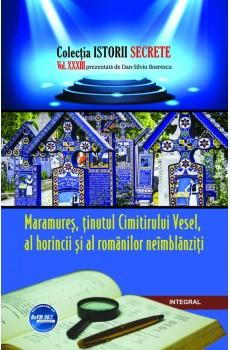 Maramureș, ținutul Cimitirului Vesel, al horincii și al românilor neîmblânziți - Boerescu Dan-Silviu