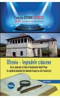 Oltenia – legendele crâncene, de la comerțul cu femei al haiducului Andrii Popa la copilăria băiatului lui Andruță Ceaușescu din Scornicești