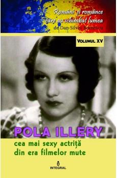 Pola Illery. Cea mai sexy actriță din era filmelor mute  - Boerescu Dan-Silviu