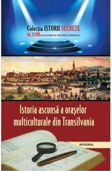 Istoria ascunsă a orașelor multiculturale din Transilvania - Boerescu Dan-Silviu