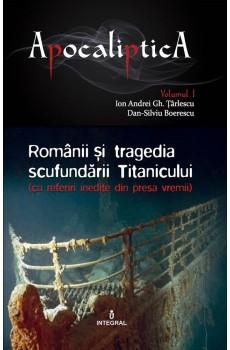 Românii și tragedia scufundării Titanicului  - Boerescu Dan-Silviu